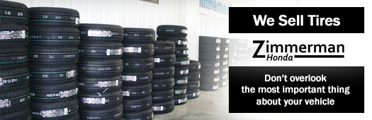We Sell Tires at Zimmerman Honda.